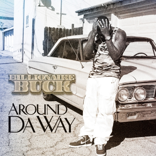 Billionaire Buck – Around Da Way
