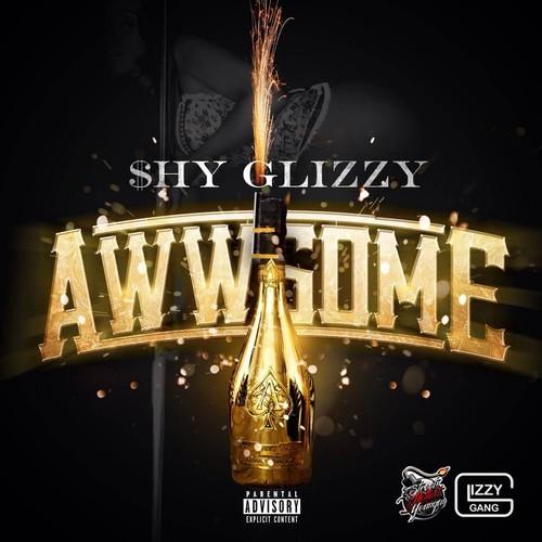 Shy Glizzy – Awwsome