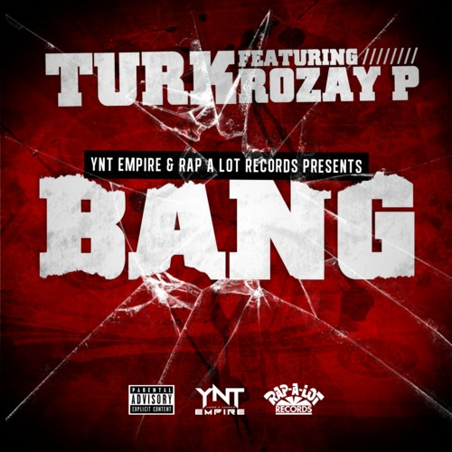 Turk Ft. Rozay P – Bang