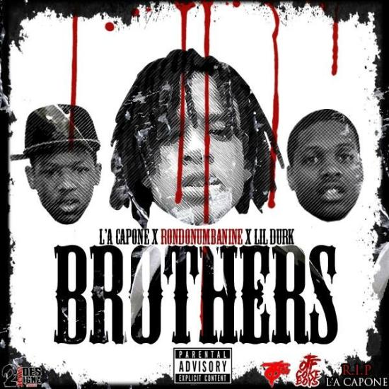 L'A Capone Ft. RondoNumbaNine & Lil Durk – Brothers