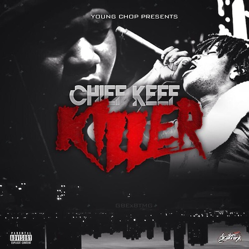 Chief Keef – Killer / Make It Count