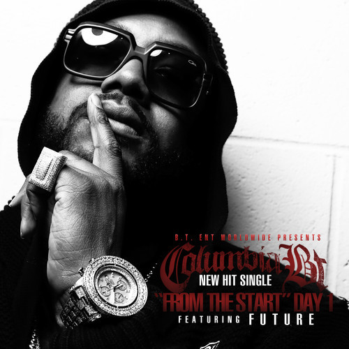 Columbia BT Ft. Future – From The Start (Day 1)