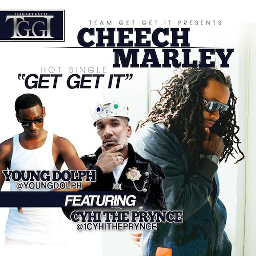 Cheech Marley Ft. Young Dolph & Cyhi The Prynce – Get Get It