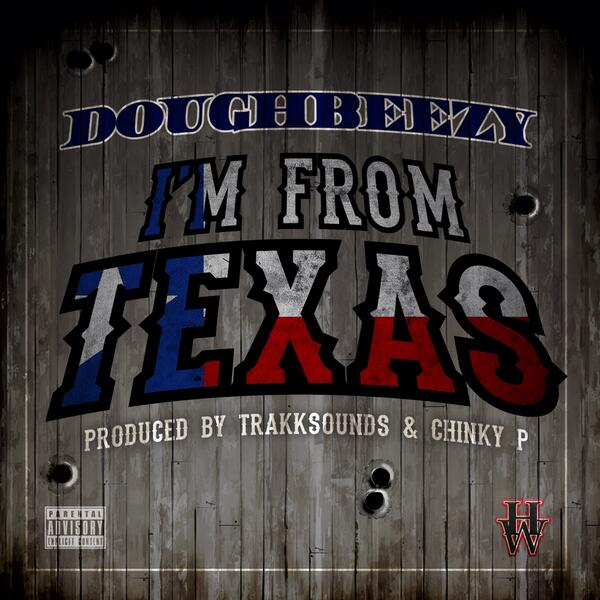 Doughbeezy – I'm From Texas