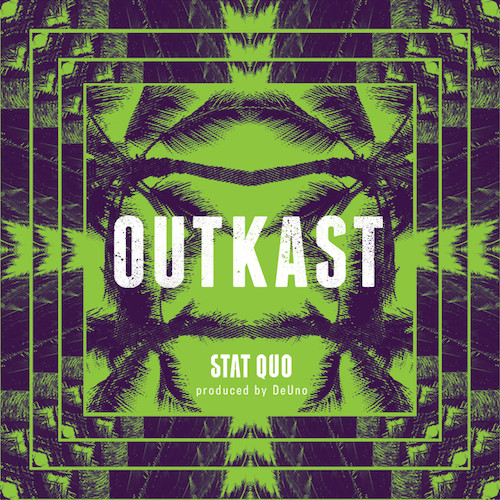 Stat Quo – Outkast