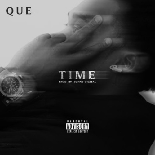 Que – Time [Prod. By Sonny Digital]