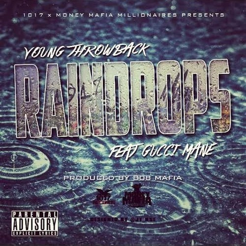 Young Throwback Ft. Gucci Mane – Raindrops