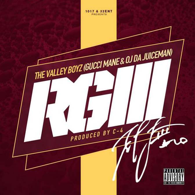 Gucci Mane & OJ Da Juiceman – RGIII