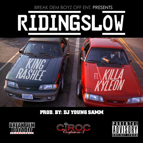 King Rashee Ft. Killa Kyleon – Riding Slow