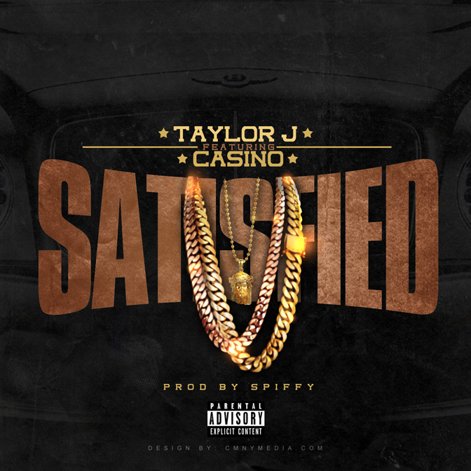 Taylor J Ft. Casino – Satisfied