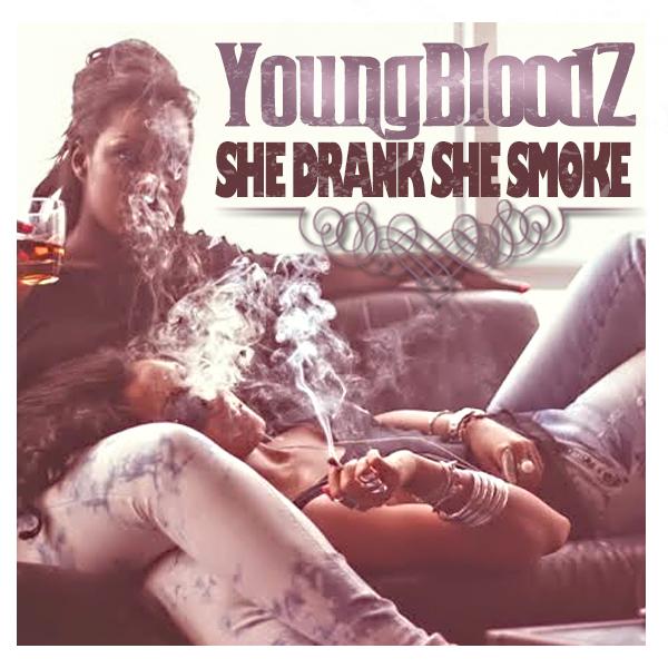 YoungBloodz – She Drank, She Smoke