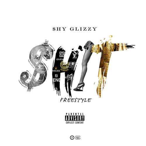 Shy Glizzy – Shit (Freestyle)