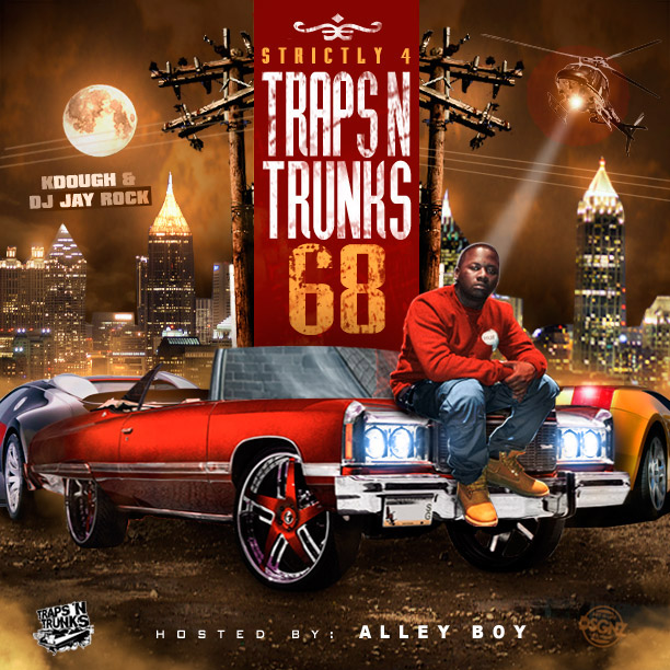 Strictly 4 The Traps N Trunks Vol. 68 (Hosted By Alley Boy) [Mixtape]