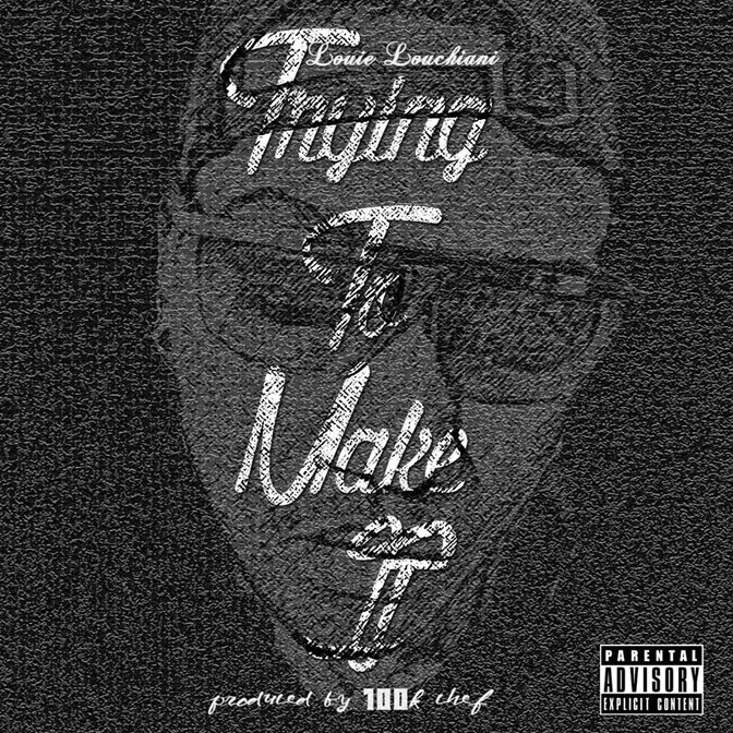 Louie Louchiani – Trying To Make It