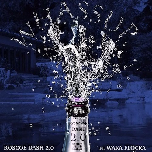 Roscoe Dash Ft. Waka Flocka – Wassup