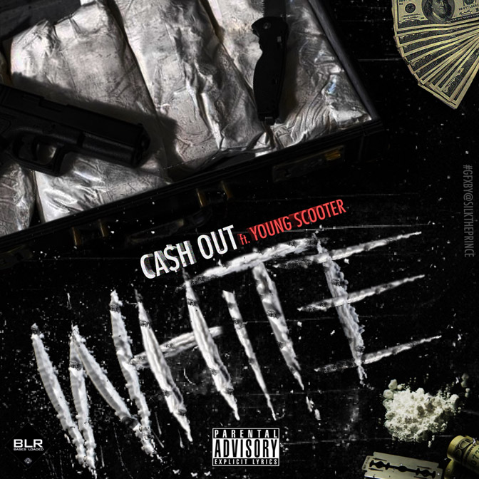 Ca$h Out Ft. Young Scooter – White
