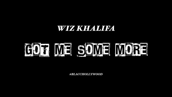 Wiz Khalifa – Got Me Some More [Prod. By Young Chop]
