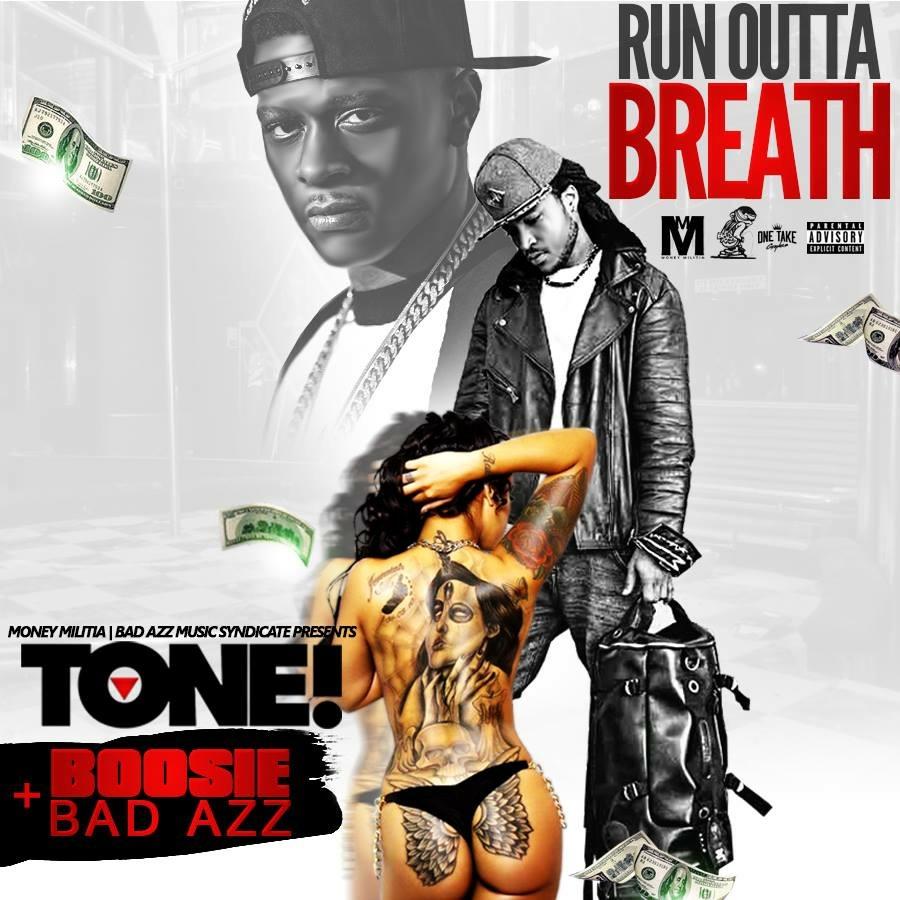 Tone run outta breath ft boosie badazz uncensored - 1 1