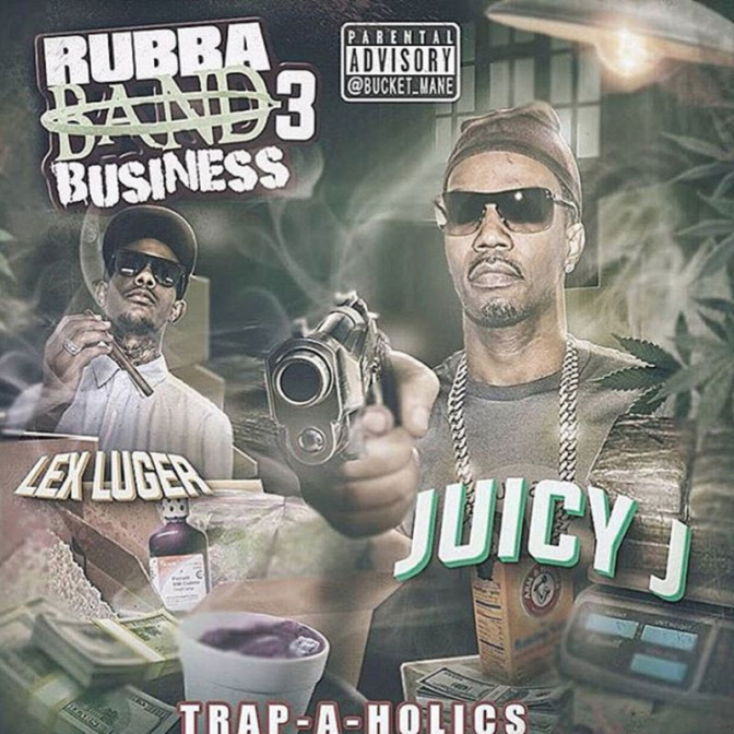 Juicy J – Rubba Band Business 3 [Artwork]
