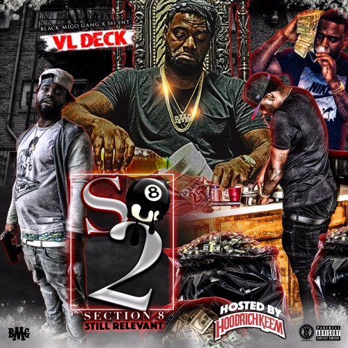 VL Deck – Section 8 2 (Still Relevant) [Mixtape]