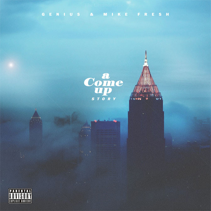 Genius & Mike Fresh – A Come Up Story [Mixtape]