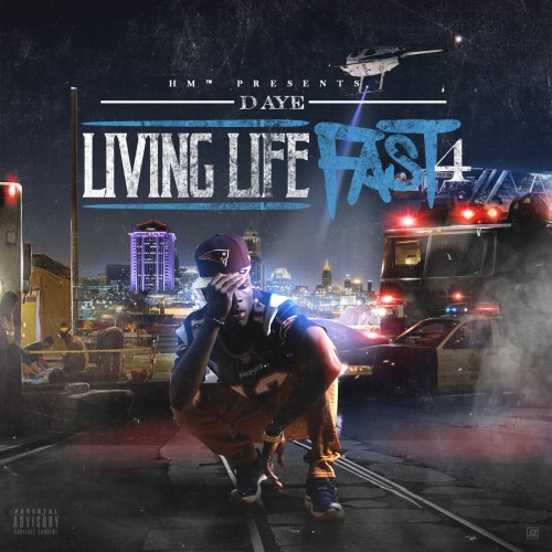 D-Aye – Livin Life Fast 4 [Mixtape]