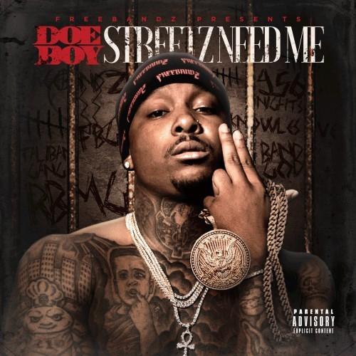 Doe Boy – Streetz Need Me [Mixtape]