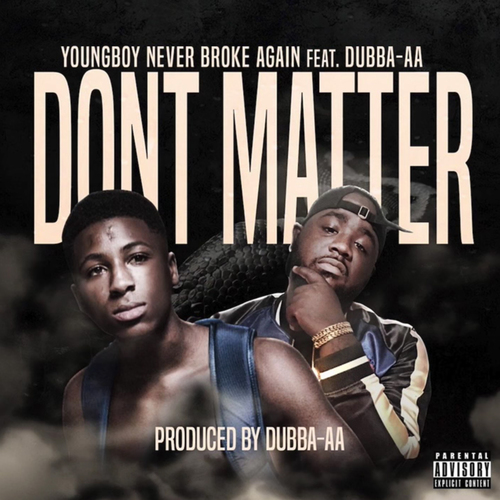 Juice Wrld Youngboy Never Broke Again: NBA YoungBoy Ft. Dubba-AA - Don't Matter