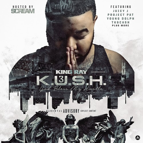 King Ray – Kush 3 [Mixtape]