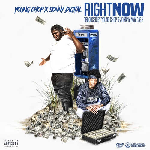 Young Chop Ft. Sonny Digital – Right Now