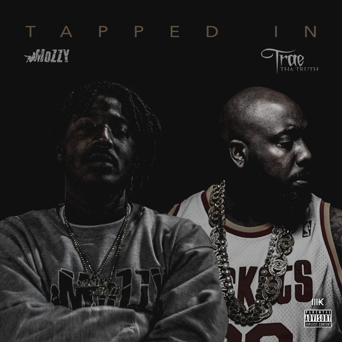 Mozzy & Trae Tha Truth – Tapped In [Album Stream]