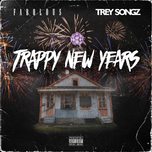Fabolous & Trey Songz – Trappy New Years [Mixtape]