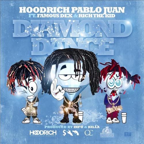 Hoodrich Pablo Juan Ft. Famous Dex & Rich The Kid – Diamond Dance