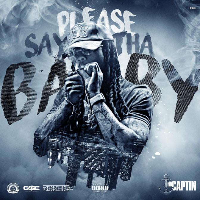 Tha Captin – Please Say Tha Baby [Mixtape]