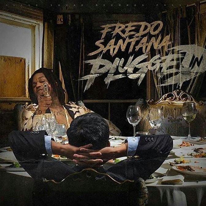 Fredo Santana – Plugged In [Mixtape]