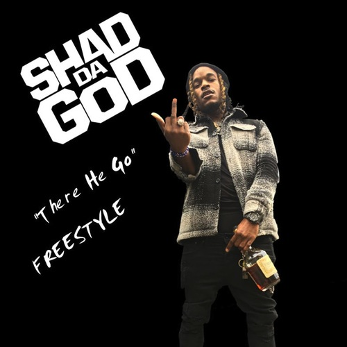 Shad Da God – There He Go (Freestyle)
