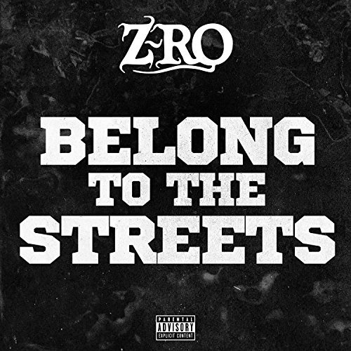 Z-Ro – Belong To The Streets