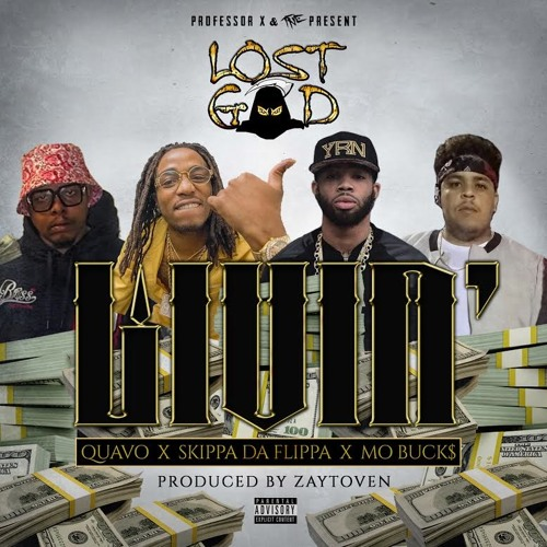 Lost God Ft. Quavo, Skippa Da Flippa & Mo Bucks – Livin