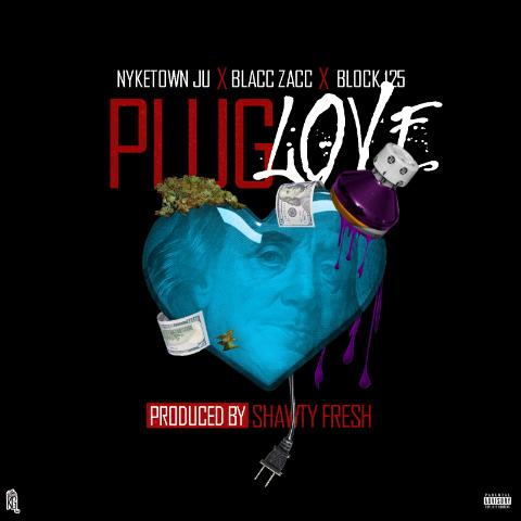 NykeTown Ju	Ft. Blacc Zacc & Block 125 – Plug Love