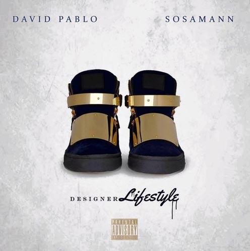 David Pablo Ft. Sosamann – Designer Lifestyle