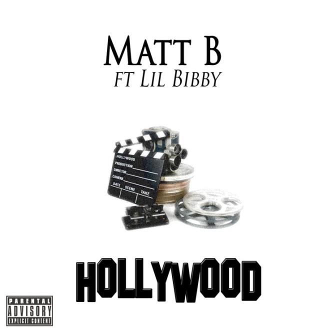Matt B Ft. Lil Bibby – Hollywood