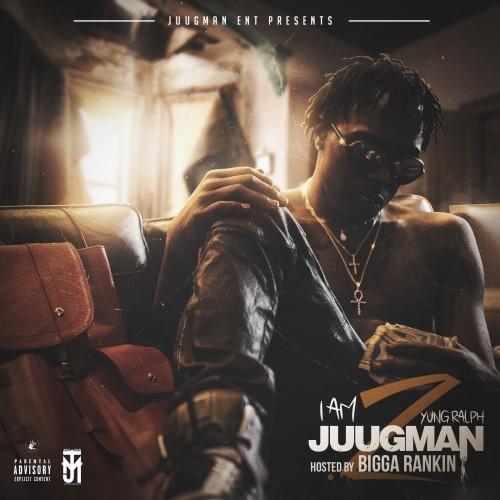 Yung Ralph – I Am Juugman 2 [Mixtape]