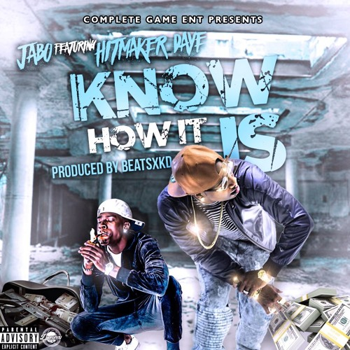 Jabo Ft. Hitmaker D-Aye – Know How It Is