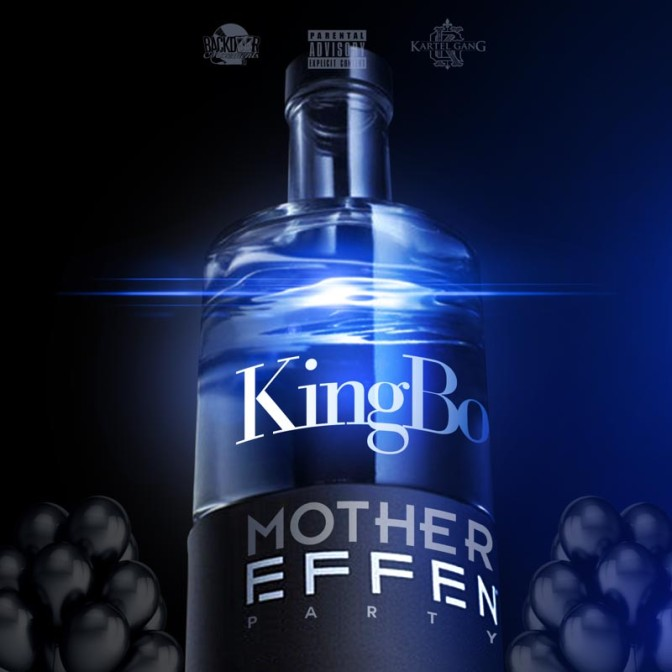 King Bo – Motha EFFEN Party