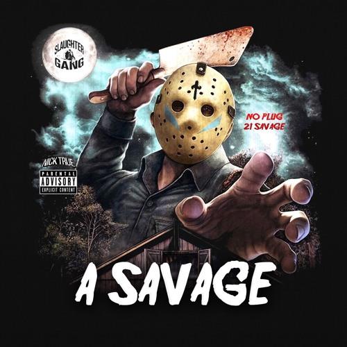 No Plug Ft. 21 Savage – A Savage
