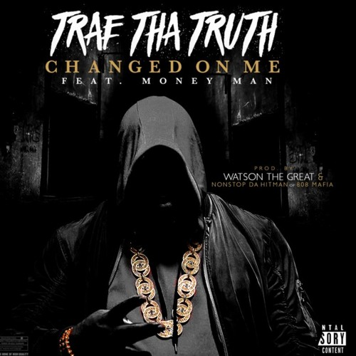 Trae Tha Truth Ft. Money Man – Changed On Me