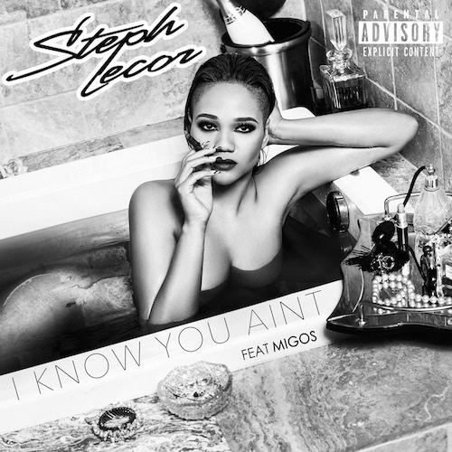 Steph Lecor Ft. Migos – I Know You Ain't