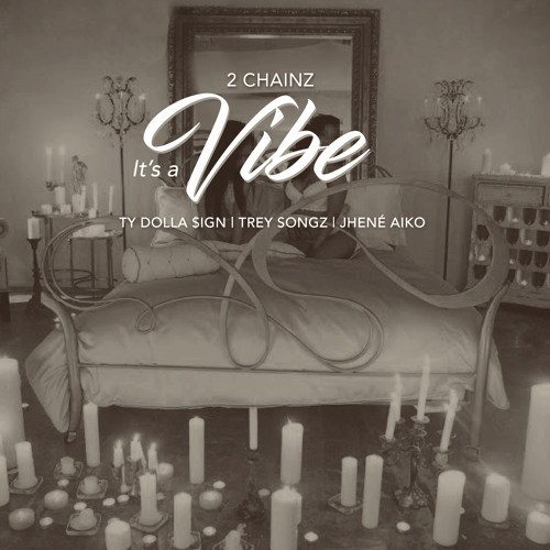 2 Chainz – It's A Vibe (Ft. Ty Dolla Sign, Trey Songz & Jhene Aiko) / Smartphone