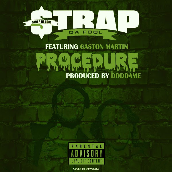 Strap Da Fool Ft. Gaston Martin – Procedure
