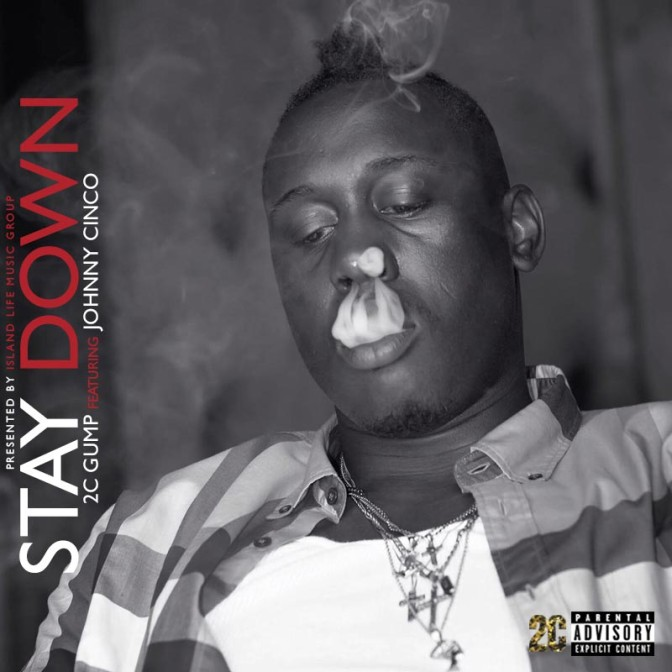 2C Gump Ft. Johnny Cinco – Stayed Down